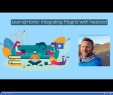 Learn @ Home: Integrating Flipgrid with Nearpod