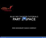 Ririe-Woodbury Dance Company: Blue Sky Theater Tutorials - Space
