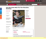 Girls Who Build: Make your Own Wearables Workshop