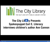 Earl E. Literacy: Author Ann Cannon