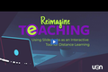 Reimagine Teaching Webinar Series: Using Slidedecks as an Interactive Tool for Distance Learning