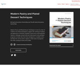 Modern Pastry and Plated Dessert Techniques