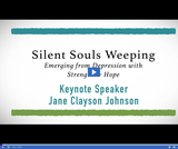Silent Souls Weeping: Emerging from Depression with Strength & Hope - Keynote