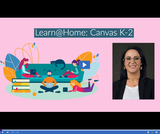 Learn @ Home: Canvas K-2