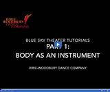 Ririe-Woodbury Dance Company: Blue Sky Theater Tutorials - Body Parts