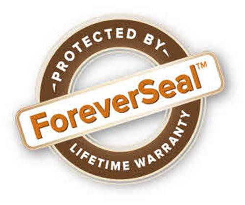 ForeverSeal PROTECTED BY LIFETIME LIMITED WARRANTY