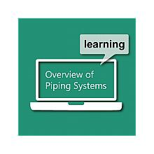 Overview of Piping Systems
