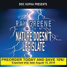 Nature Doesn't Legislate - Ray Greene & Friends