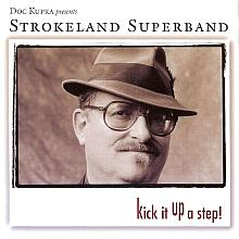 Kick It Up A Step! - Strokeland Superband