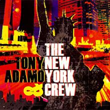 Tony Adamo & The New York Crew - Tony Adamo