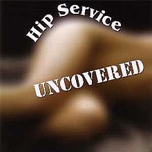 Uncovered - Hip Service