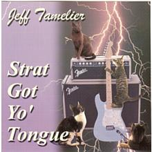 Strat Got Yo' Tongue - Jeff Tamelier