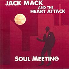 Soul Meeting - Jack Mack and the Heart Attack
