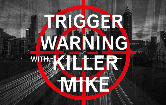 Trigger Warning with Killer Mike | Key Art & OOH