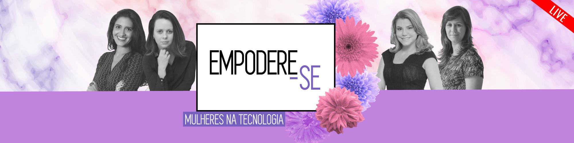 Grátis: 2ª palestra do Empodere-se debate papel das mulheres no mercado da tecnologia
