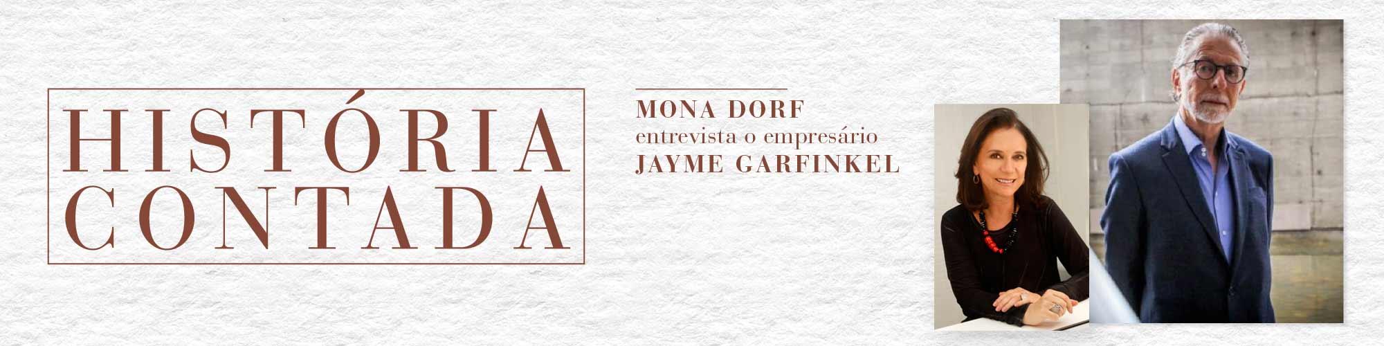 História Contada: Mona Dorf entrevista Jayme Garfinkel, presidente do Conselho da Porto Seguro