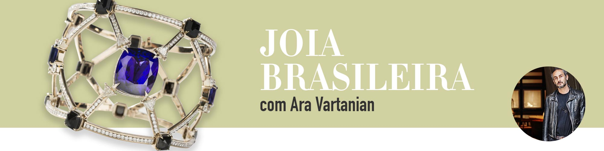 Série Joia Brasileira: Ara Vartanian repassa carreira e fala de práticas sociais e ambientais