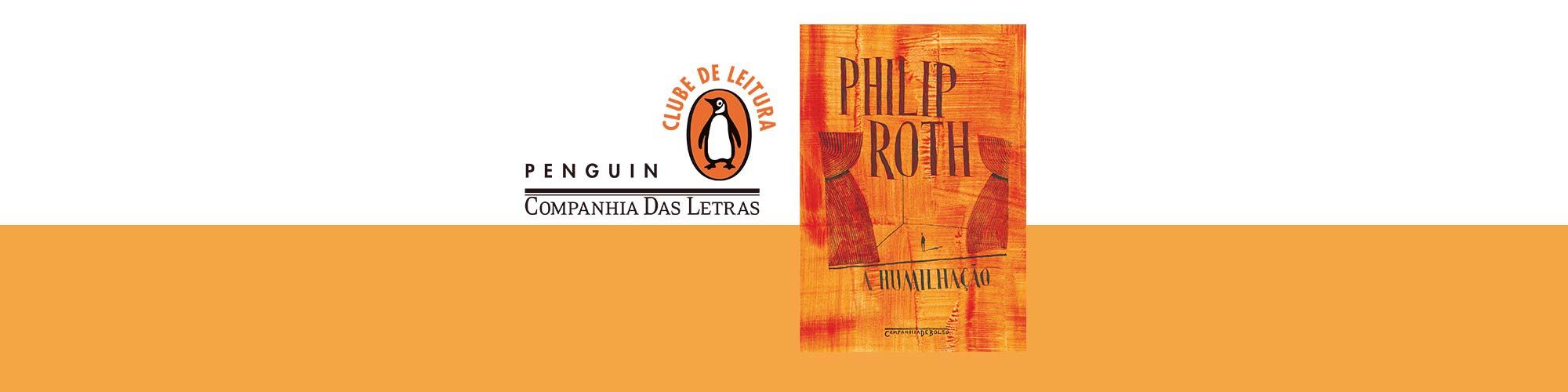 """Com """"A Humilhação"""", de Philip Roth, Clube de Leitura Penguin acontece em setembro"""