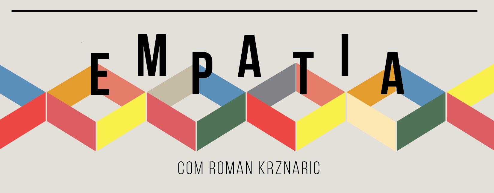 Aprenda empatia com quem criou até o Museu da Empatia: confira a palestra do filósofo Roman Krznaric