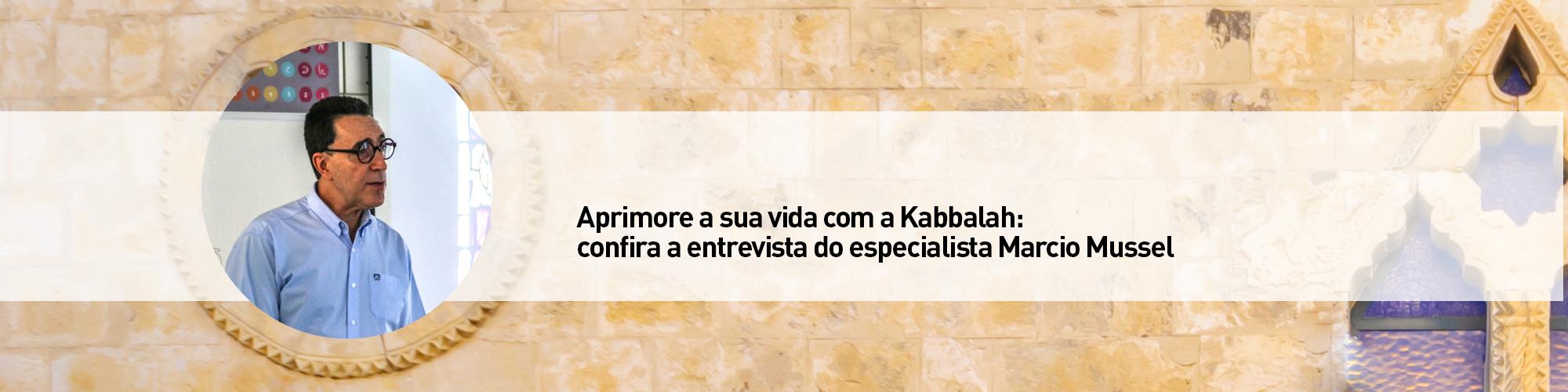 Aprimore a sua vida com a Kabbalah: confira a entrevista do especialista Marcio Mussel