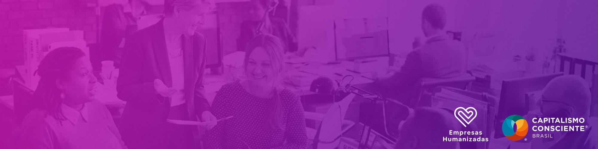 """""""Talk Consciente"""" de maio apresenta pesquisa inédita das empresas mais humanizadas"""