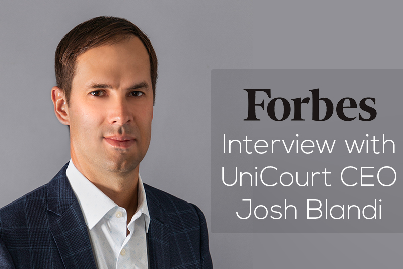 Forbes Interview with UniCourt CEO Josh Blandi