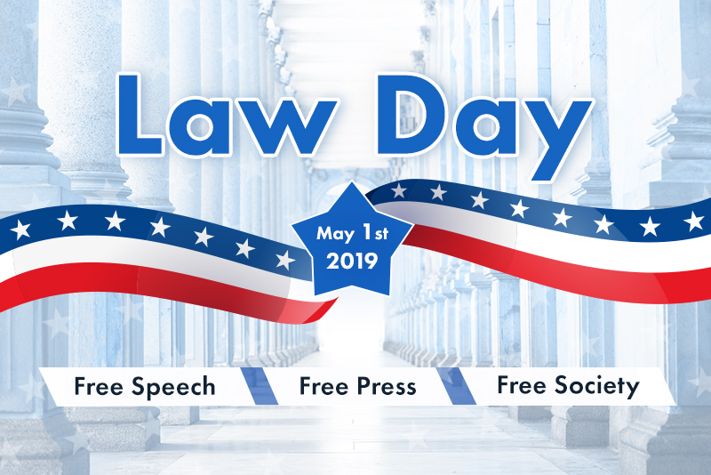 Law Day 2019 – Free Speech, Free Press, & Free Society