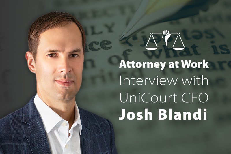 Attorney at Work Interview with UniCourt CEO Josh Blandi