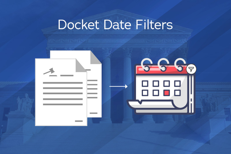 UniCourt Product Release – Find Key Litigation Events with Docket Date Filters