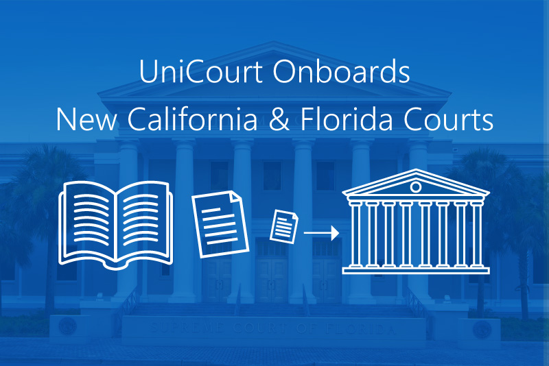 UniCourt Product Release – New California and Florida Courts