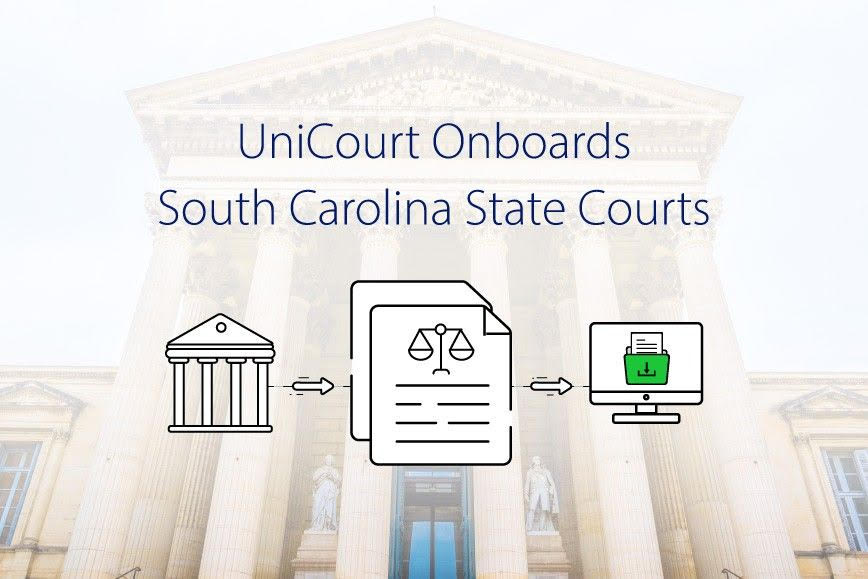 UniCourt Product Release –  New Court Data for South Carolina State Courts