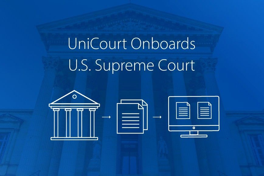 UniCourt Product Release –  New Court Data for U.S. Supreme Court