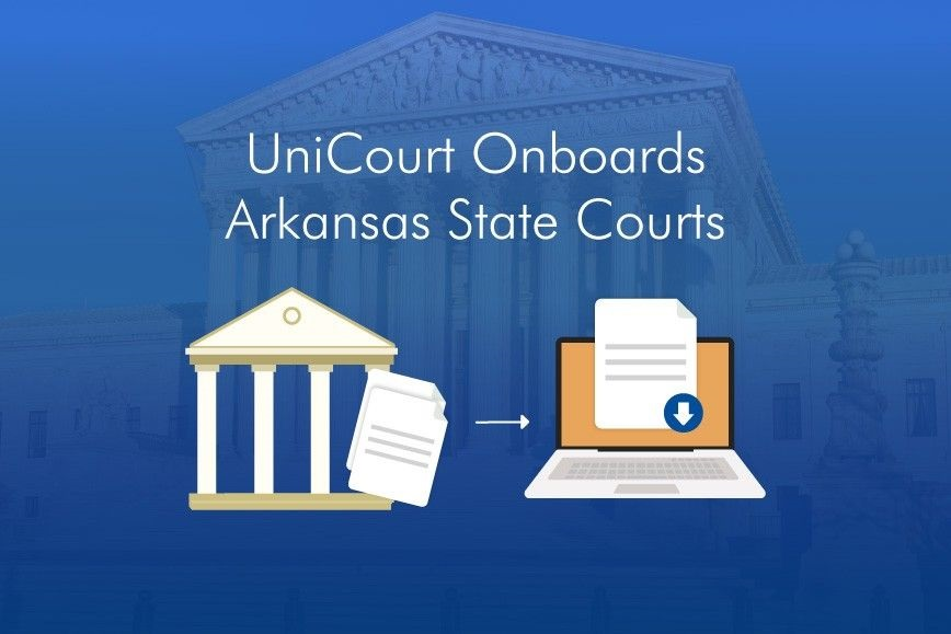 UniCourt Product Release –  New Court Data for Arkansas State Courts