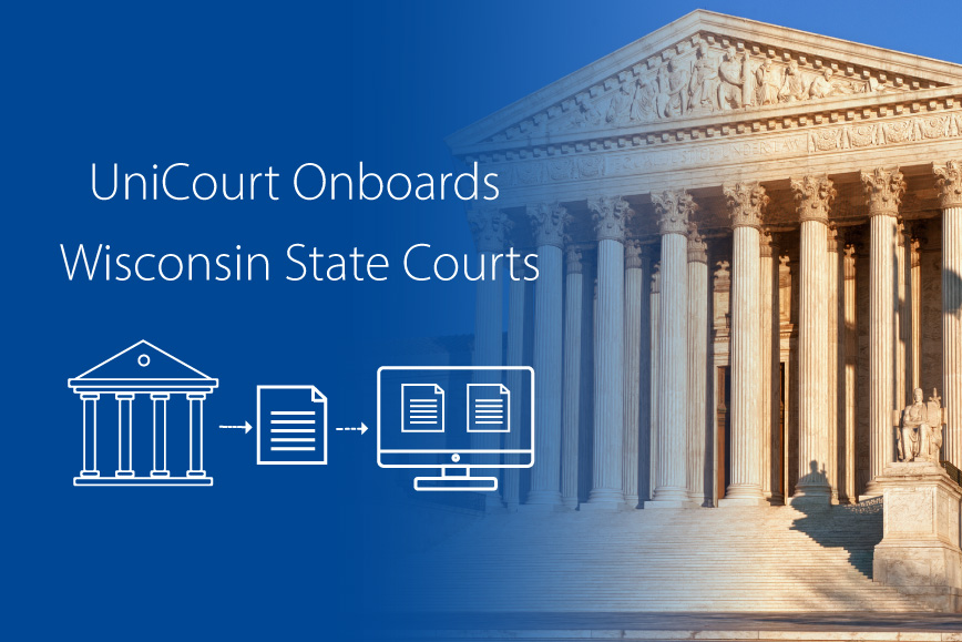 UniCourt Product Release –  New Court Data for Wisconsin State Courts
