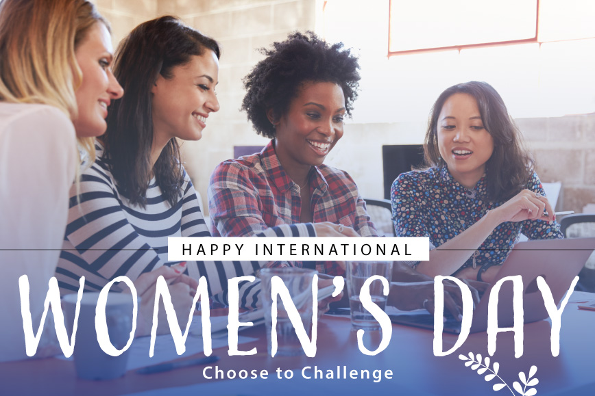 International Women's Day – Choose to Challenge