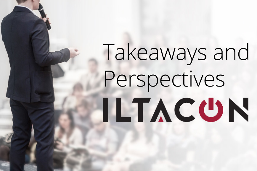 Takeaways from ILTACON 2021
