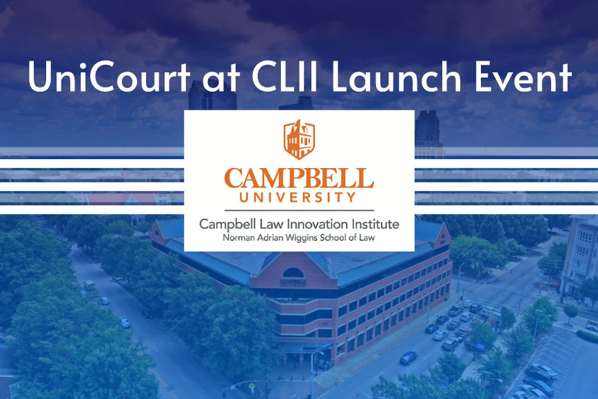 UniCourt Heads to the Campbell Law Innovation Institute Launch Event