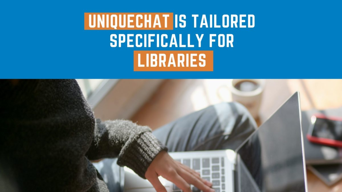 UniqueChat is Tailored Specifically for Libraries