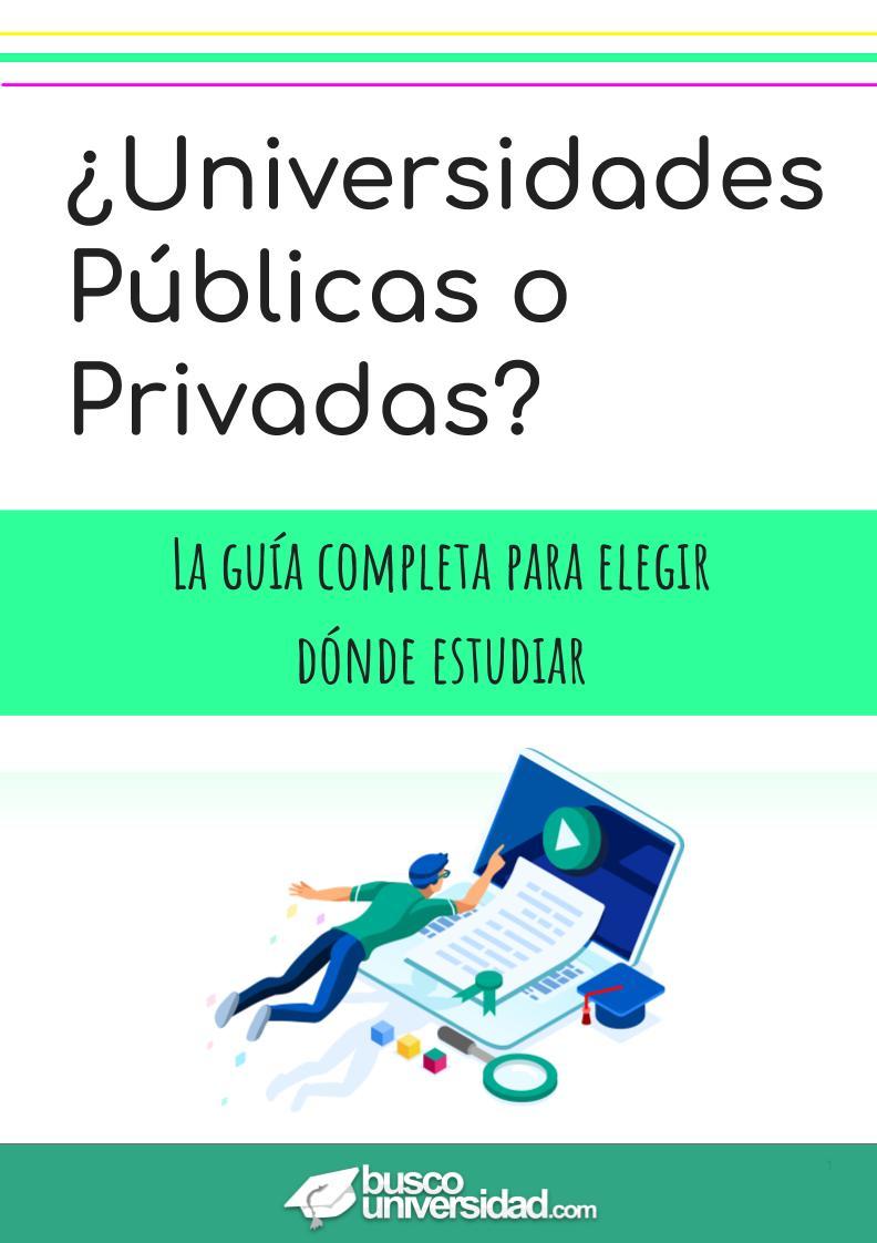 Universidades Públicas y Privadas. La Guía completa para elegir dónde estudiar