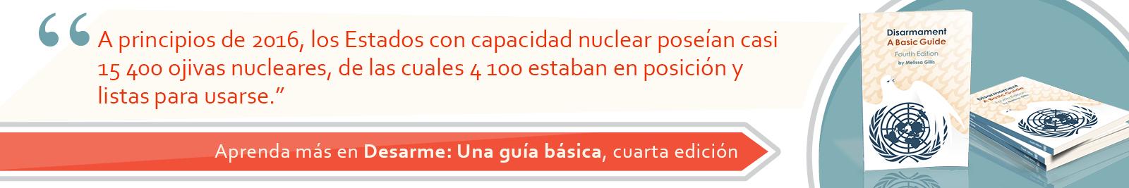 3. A principios de 2016, los Estados con capacidad nuclear poseían casi 15 400 ojivas nucleares, de las cuales 4100 estaban en posición y listas para usarse.