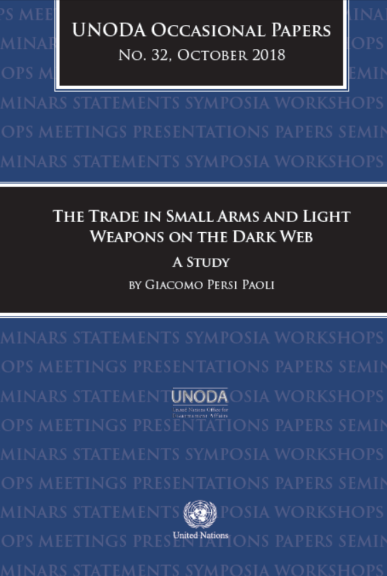 The Trade in Small Arms and Light Weapons on the Dark Web: A