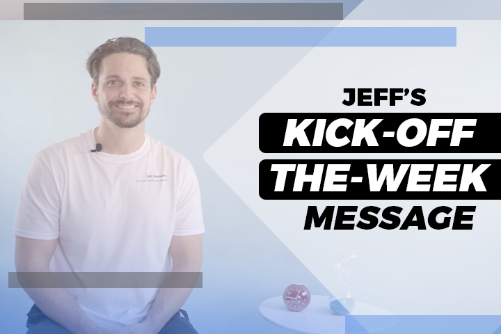 Jeff's Kick-Off-The-Week Message