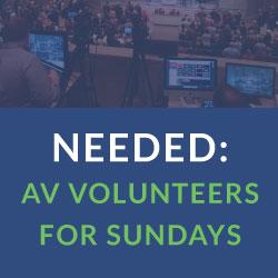 AV Volunteers Needed