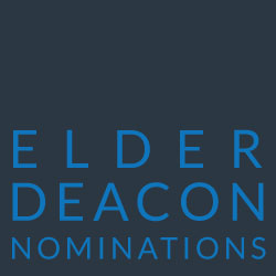 Elder Deacon Nominations