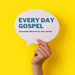 Every Day Gospel