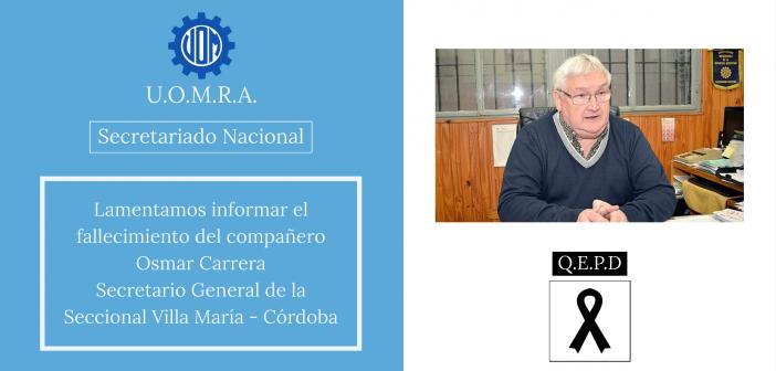 Fallecimiento del compañero Osmar Carrera, Secretario General de la Seccional de Villa María