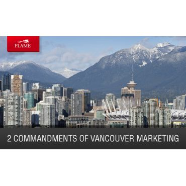 2 commandments of Vancouver marketing