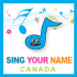 Sing Your Name Canada