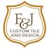 F & J Custom Tile and Design