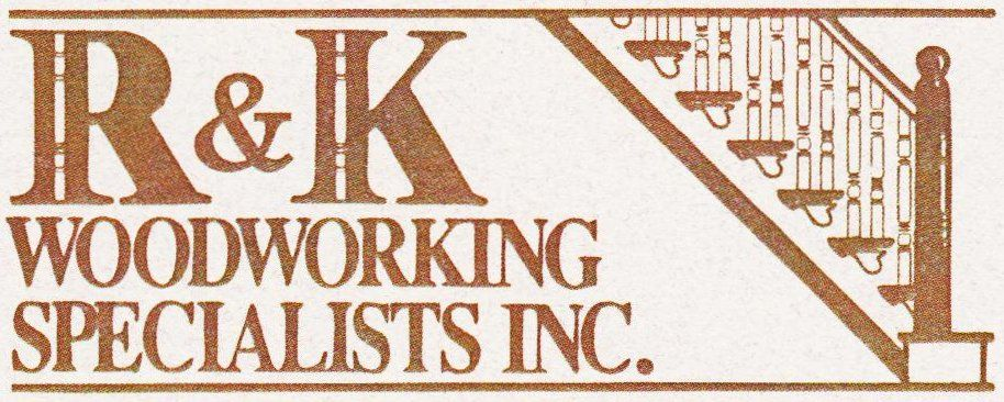 R & K Woodworking Specialists Inc.